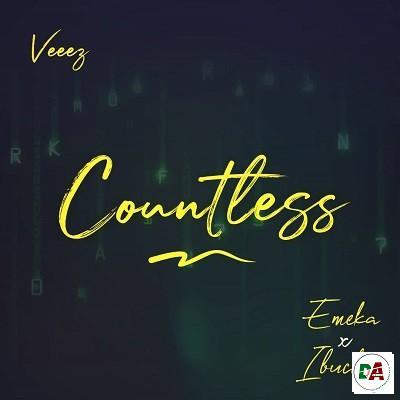 Veeez - Countless ft. Emeka & Ibuchi